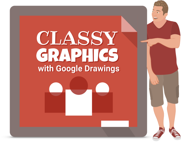 Classy Graphics with Google Drawings and Tony Vincent