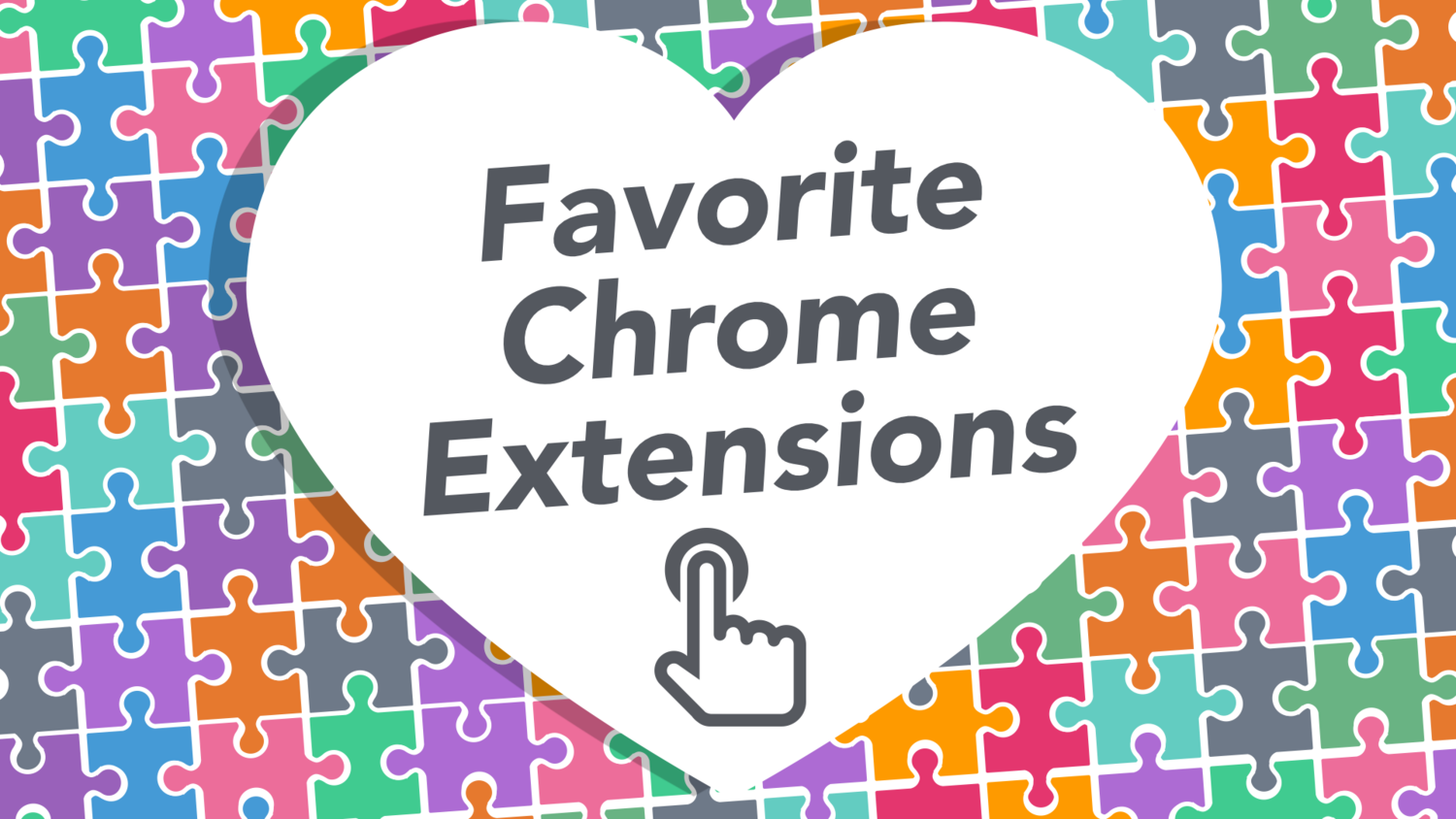 Favorite Chrome Extensions — Learning in Hand with Tony Vincent