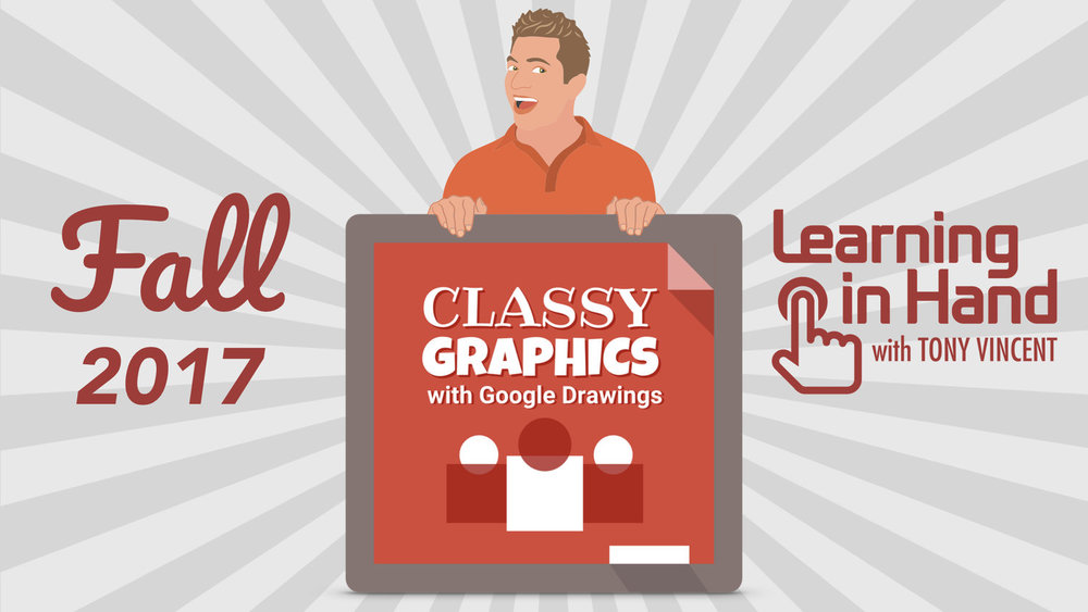 Classy Graphics with Google Drawings Fall 2017