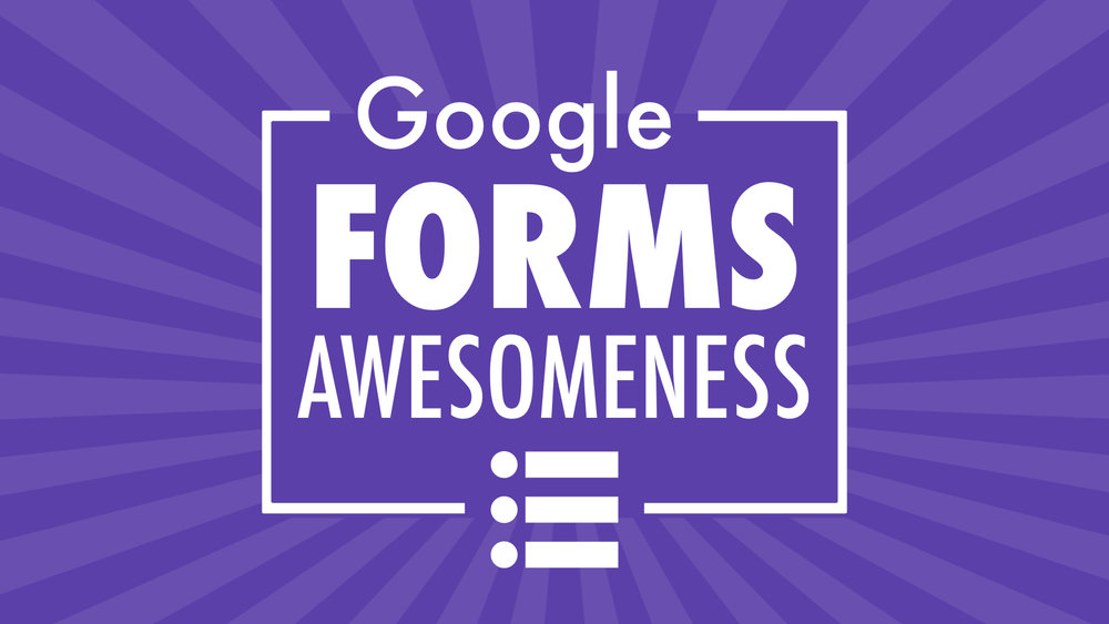 Google Forms Awesomeness
