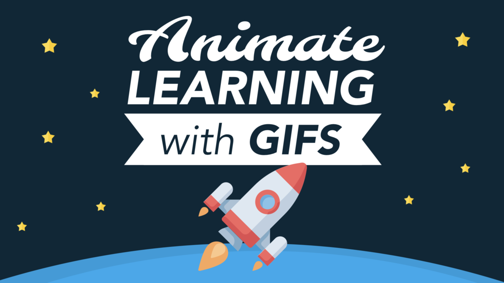 Animate Learning with GIFs