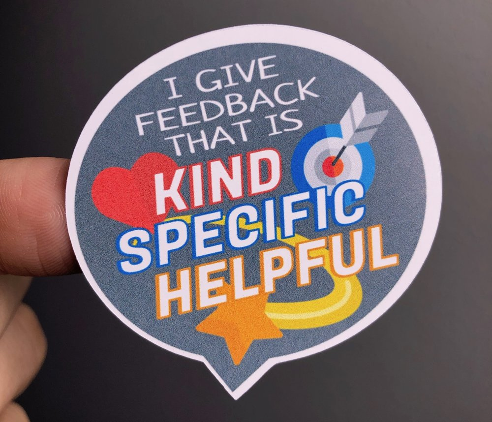 Photo of sticker: I give feedback that is kind, specific, and helpful