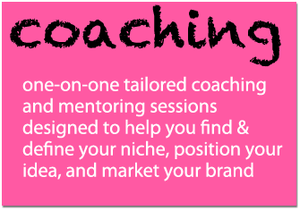 Private and custom tailored coaching that will help you gain clarity, position your brand, and market your brand for success.