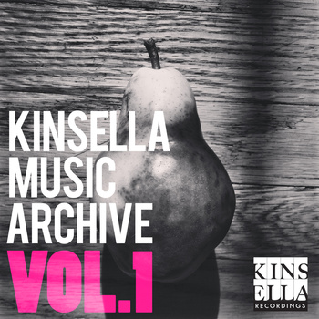 Kinsella Recording Kinsella Music Archive Vol. 1 March 26, 2013 (KIN006) Compilation