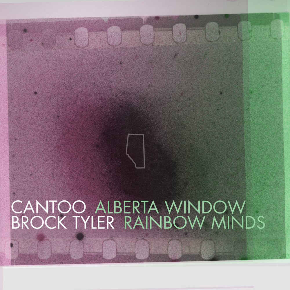 Cantoo/Brock Tyler Alberta Window/Rainbow Minds November 27, 2013 (KIN008) Split single