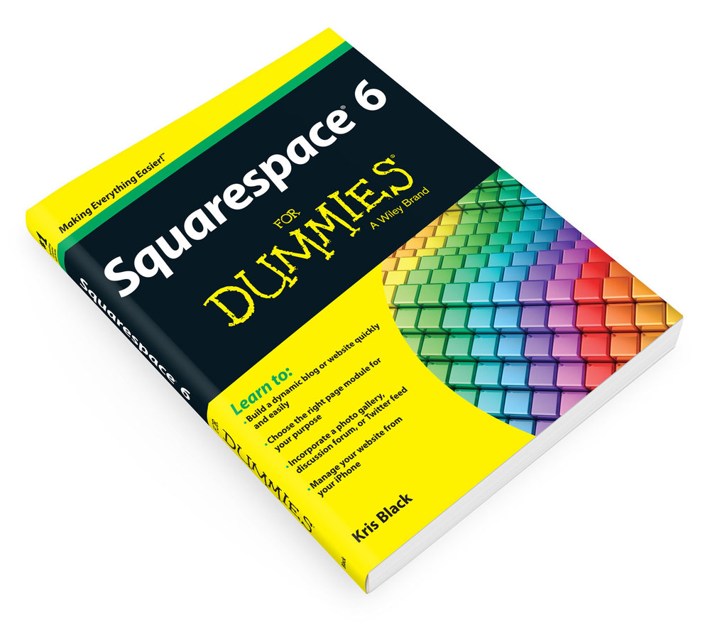 Squarespace 6 For Dummies - Learn from a whole new perspective.