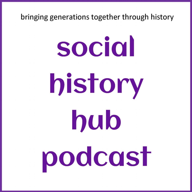 Social History Hub Podcast - social history hub