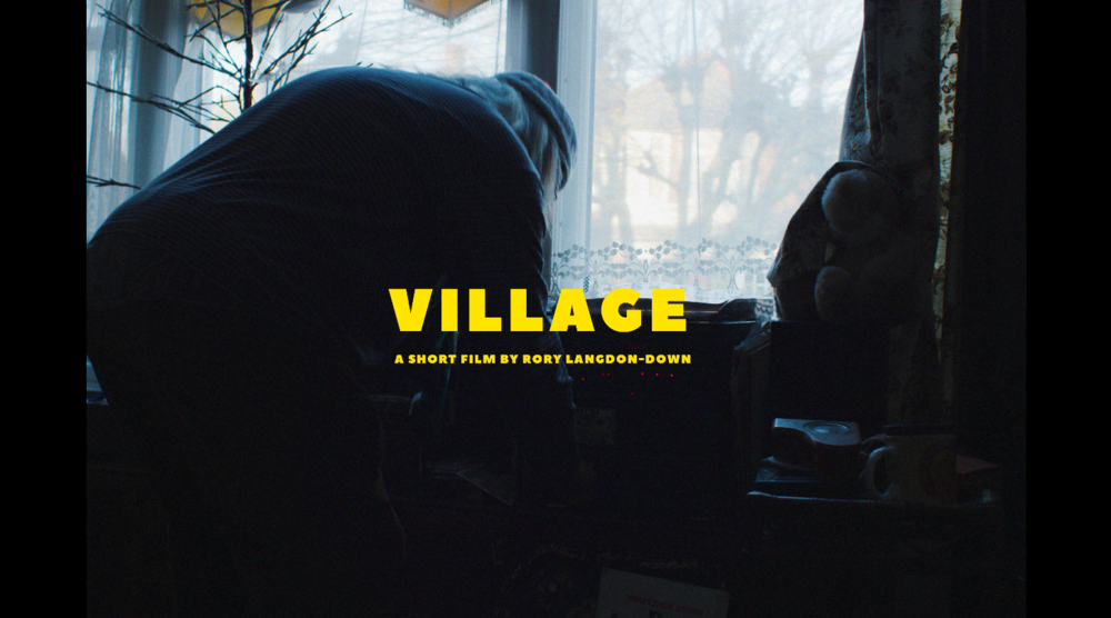 Village - Directed by Rory Langdon-Down