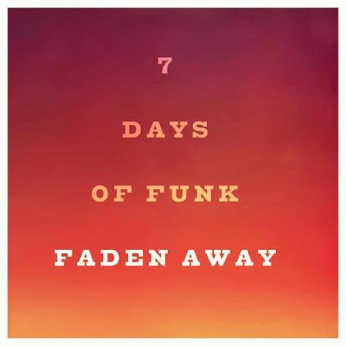 7-days-of-funk-faden-away.jpg
