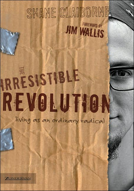 The Irresistible Revolution, by Shane Claiborne