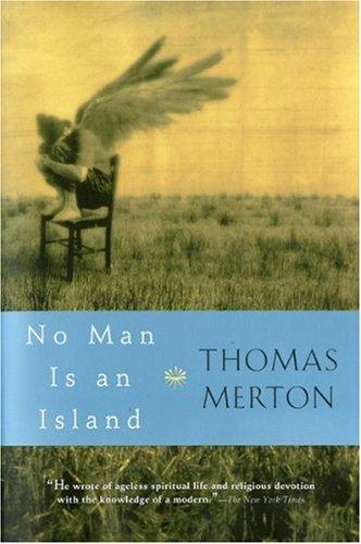 No Man is an Island, by Thomas Merton