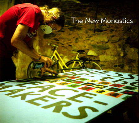 New Monasticism.   A website dedicated to further explaining the New Monastic lifestyle,  www.newmonasticism.org