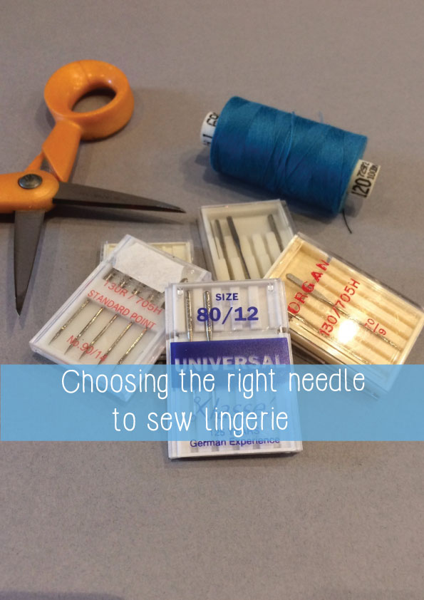 choosing the right needle to sew lingerie