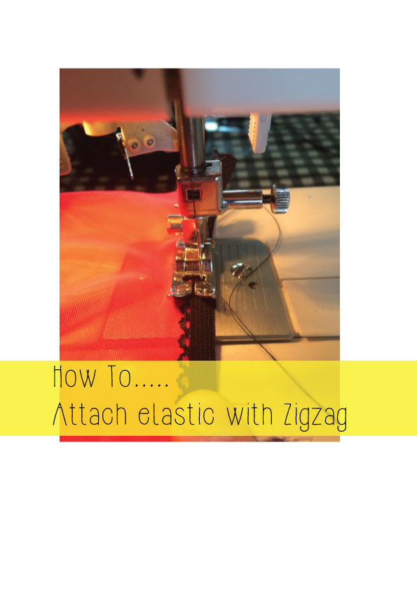 how to attach elastic with zig zag stitching