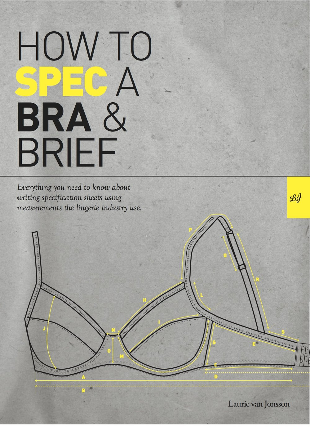 A book for those who wish to learn about  writing their own specification sheet  for their lingerie