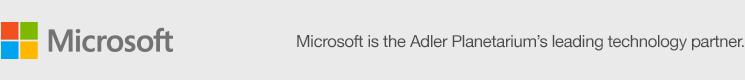Microsoft is the Adler Planetarium's leading technology partner.