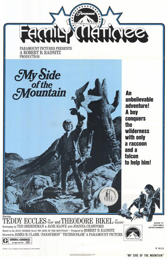 My Side of the Mountain , 1969   An unbelievable adventure! A boy conquers the wilderness with only a raccoon and a falcon to help him!