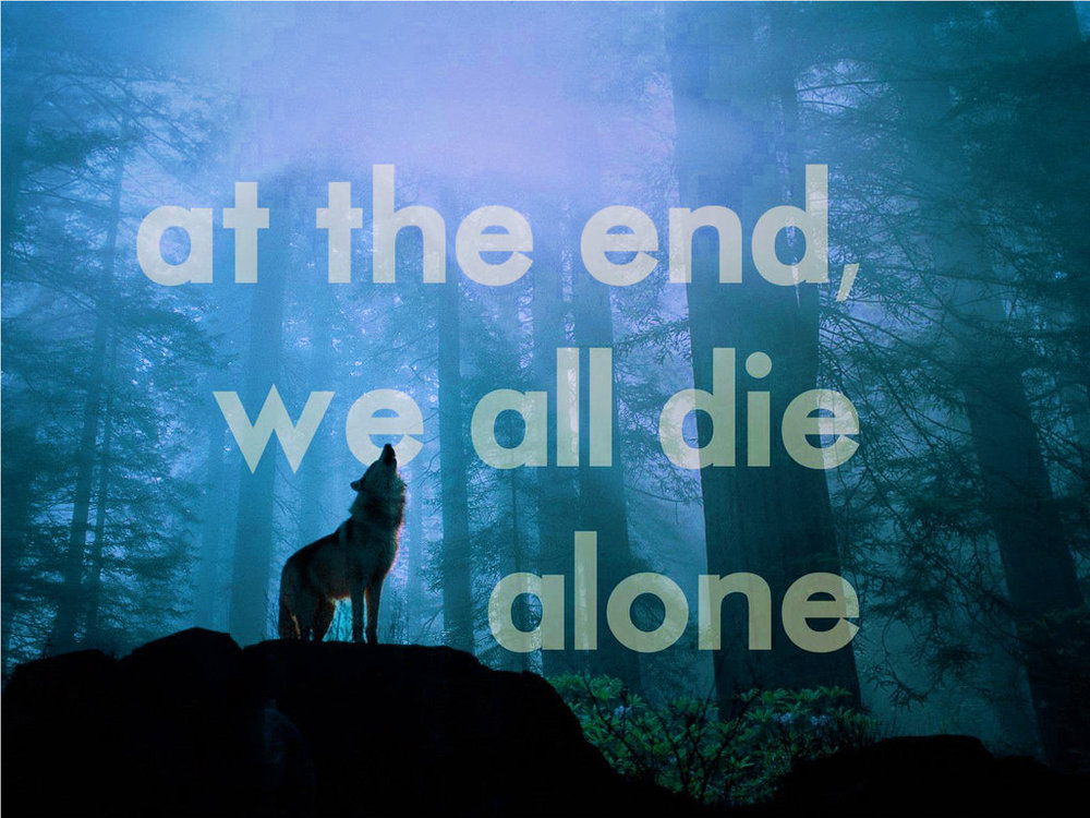 at_the_end__we_all_die_alone_by_zandatzu-d74ywl4.jpg