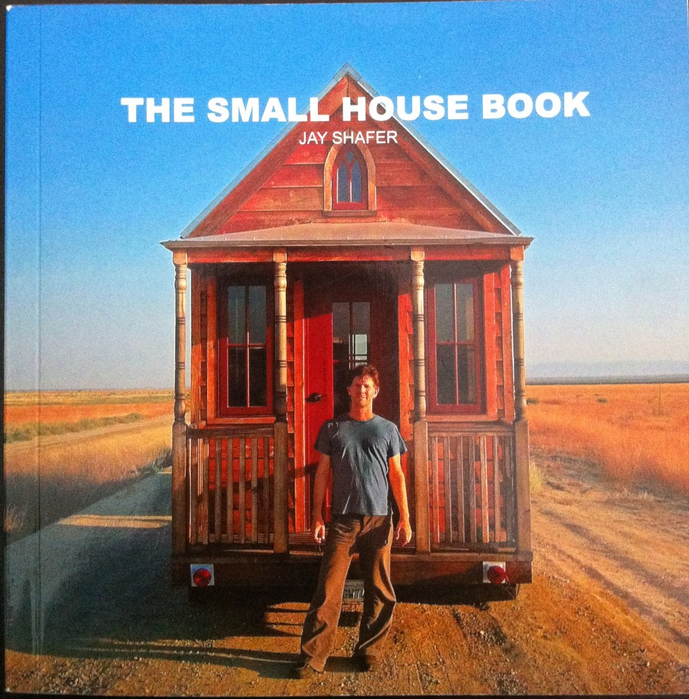 The Small House Book Jay Shafer