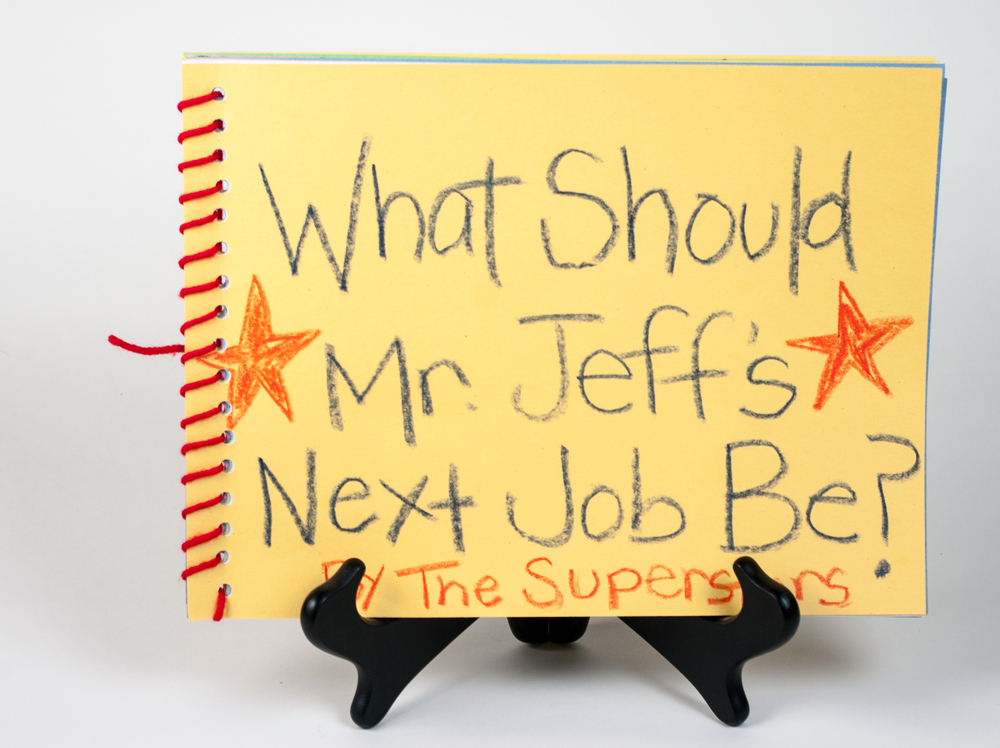 """What Should Mr. Jeff's Next Job Be?""  by the Superstars"