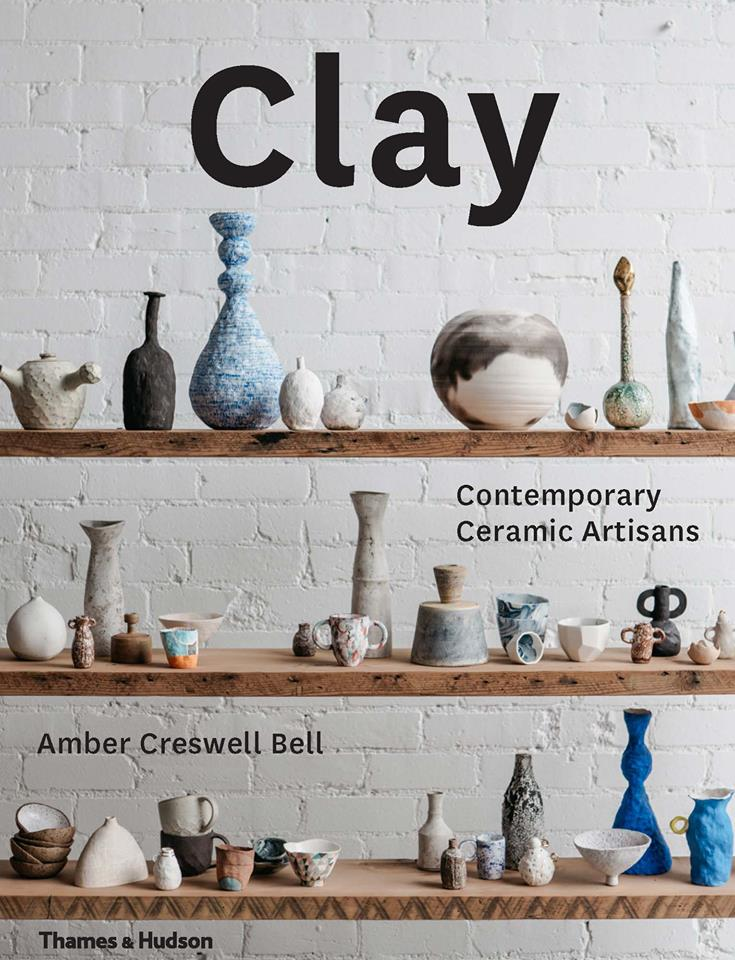 Clay Contemporary Ceramic Artisans by Amber Creswell Bell