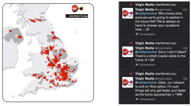 "The VirginMedia map is headed ""Cable Modem Coverage"". A cable modem is a modem used for coax-cable networks, not fibre optic networks. I think this is known as a smoking gun."
