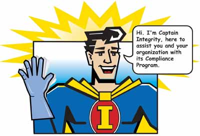 Have I mentioned that my job has expanded?  I now get to work with our Organizational Integrity/Compliance Program.    Captain Integrity    (btw, this is not an april fool's joke.)