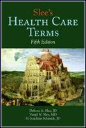 Slee's Health Care Terms, Fifth Edition    This book could become my best friend. If not for the comprehensive approach to healthcare words, phrases and acronyms,  the cover photo alone  sells the book for me.   Okay, I guess I am judging this book by its cover.
