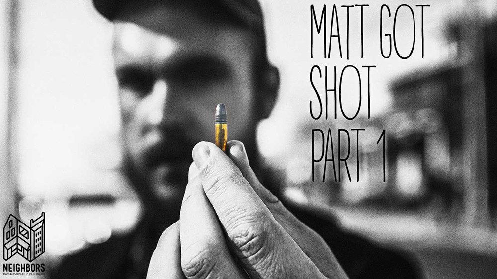 MattGotShot.jpg