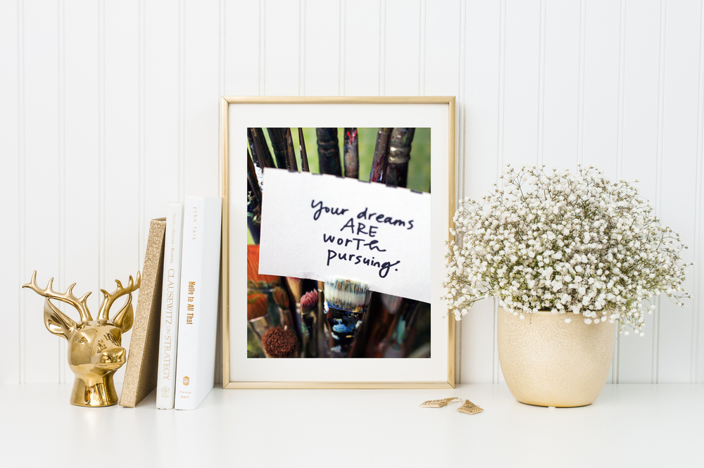 Your Dreams ARE worth Pursuing free printable from April Bern Photography