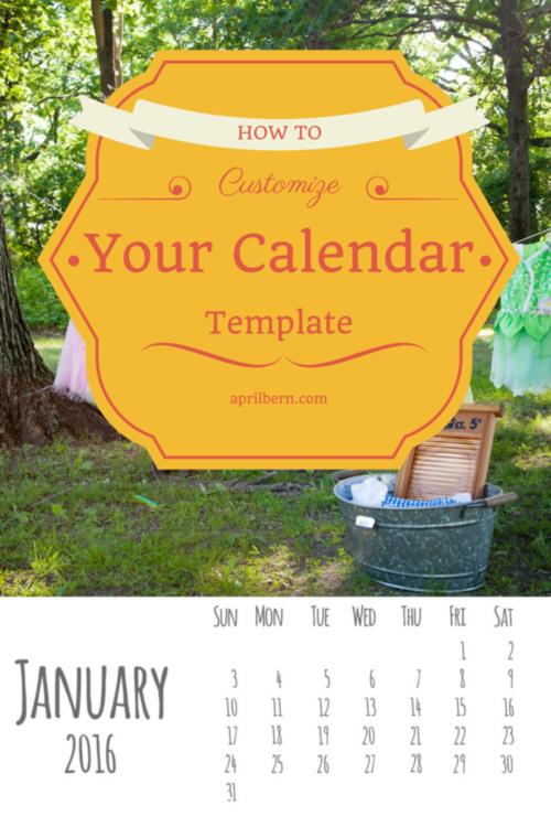 How To Use My 2016 Calendar Templates April Bern