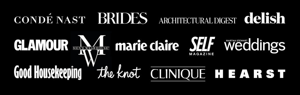Clients of Editor's Edge | Conde Nast, BRIDES, Architecture Digest, delish, Glamour, Men's Warehouse, Marie Claire, SELF, Martha Stewart Weddings, Good Housekeeping, The Knot, Clinique, Hearst
