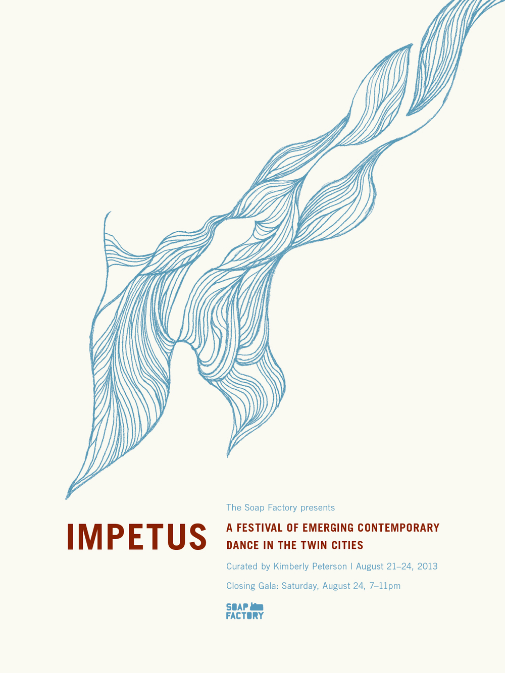 IMPETUS (The Soap Factory, 2013)   Poster for a festival of dance workshops and performances. Drawing depicts the musculature of the arm as it is extended so that it describes movement literally but also gives a sense of movement and action through composition. Produced as a two-color screenprinted poster and an off-set printed postcard.  Creative Direction: Namdev Hardisty  Design and illustration:  Timothy Cronin