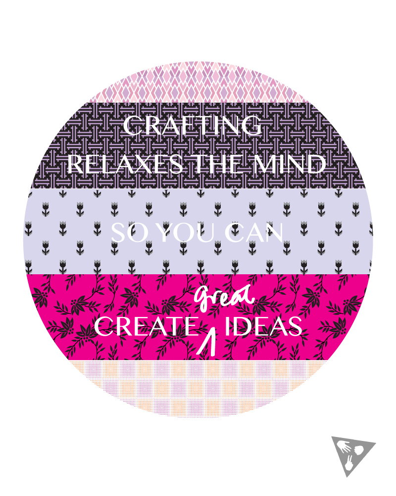 Crafting relaxes the mind so you can create great ideas