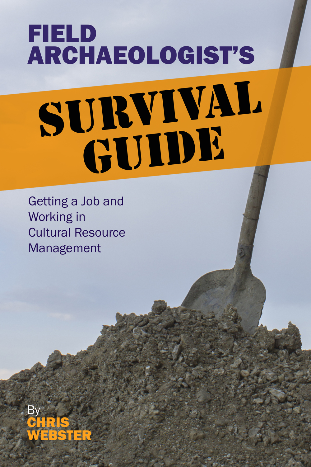 Webster_Archaeologist_SurvivalGuide_Cover300dpi.jpg