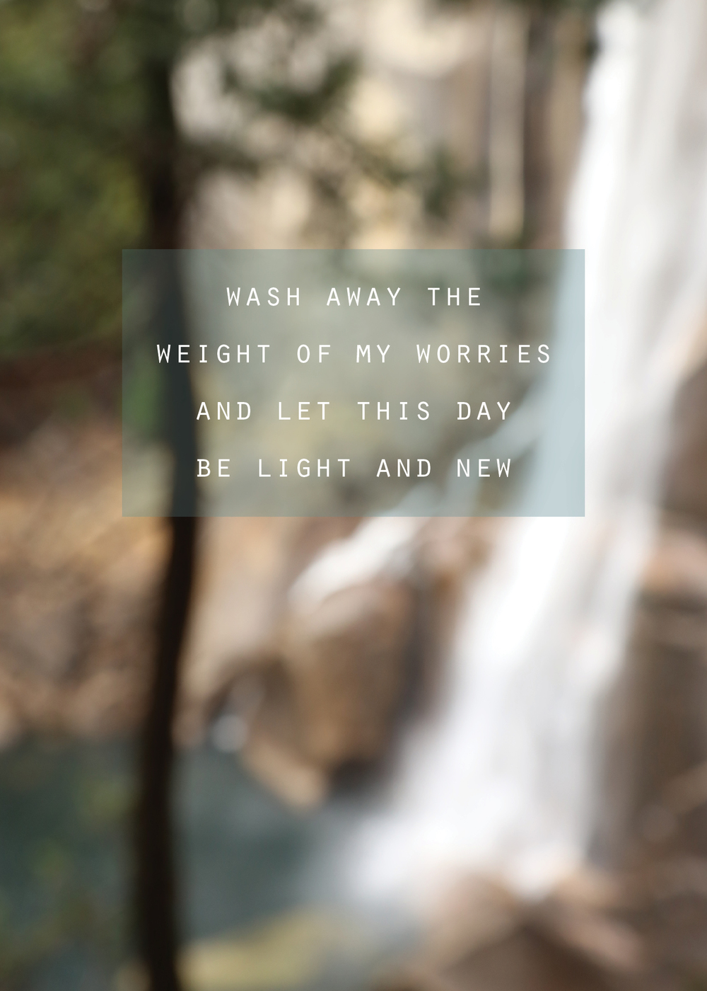 Michelle Larson   - When I want to  Refresh  my soul, there is nothing like being near flowing water, surrounded by natures' most spectacular treasures, to wash away all the clutter and chatter. (photo taken in soft focus, December 2014 - Yosemite, CA)