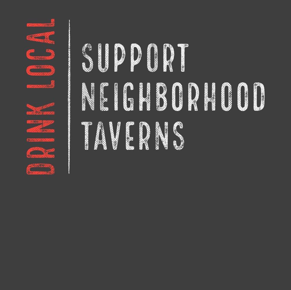 Drink Local - Support Neighborhood Taverns -