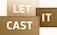 let-it-cast.jpg