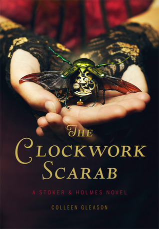 The Clockwork Scarab by Colleen Gleason. New young adult debut. Steampunk, Egyptian Mythology, time-travel, romance.