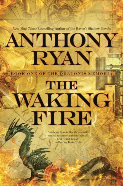 The Waking Fire by Anthony Ryan Series: The Draconis Memoria # 1