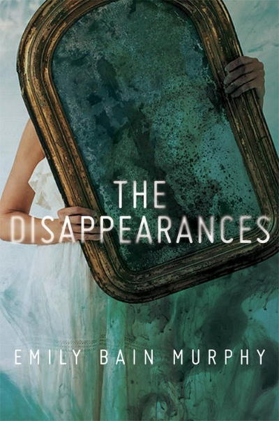 The Disappearances by Emily Bain Murphy book cover.