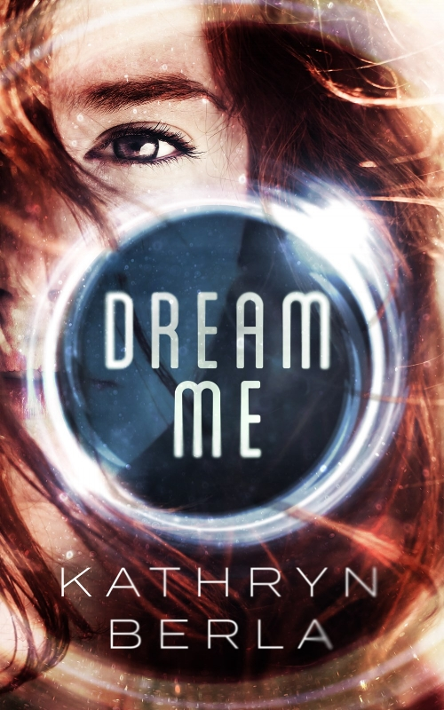 Dream Me by Kathryn Berla Book Cover