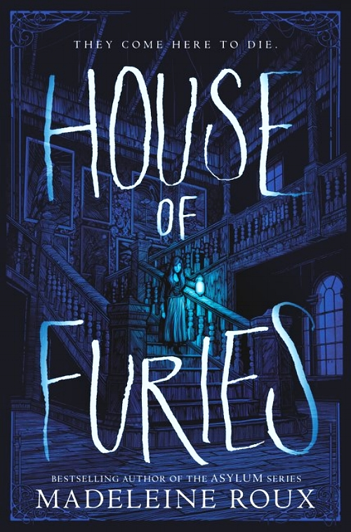 House of Furies by Madeleine Roux Book Cover