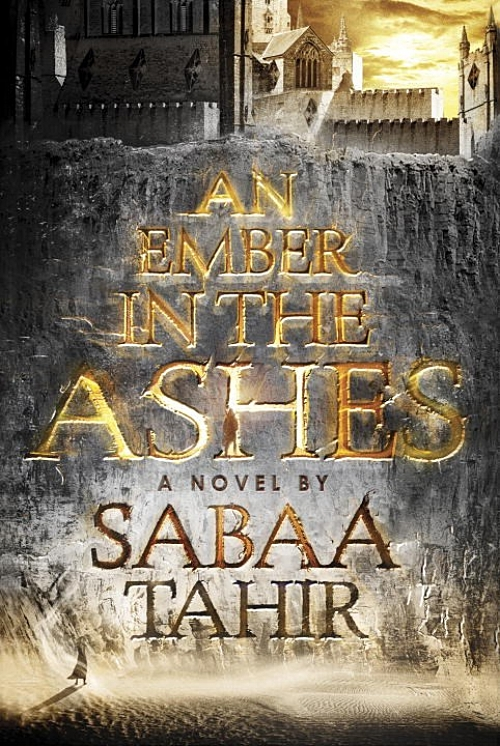An Ember in the Ashes by Sabba Tahir Book Cover