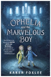 Ophelia and the Marvelous Boy by Karen Foxlee Book Cover.jpg