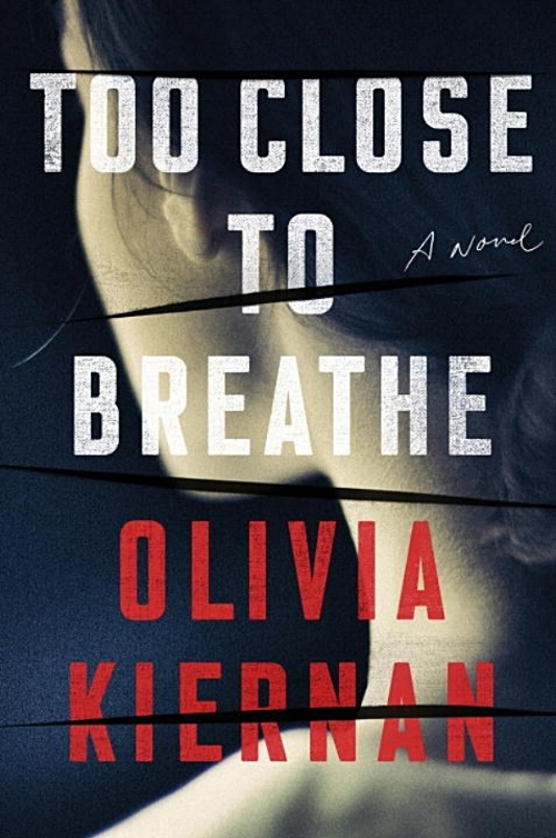 Too Close to Breathe by Olivia Kiernan Book Cover.j