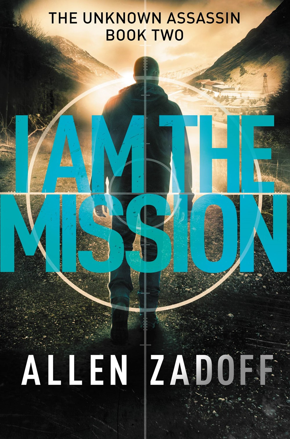 I am the Mission by Allen Zadoff Book Cover.jpg