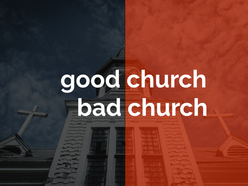 good church bad church.001.jpeg