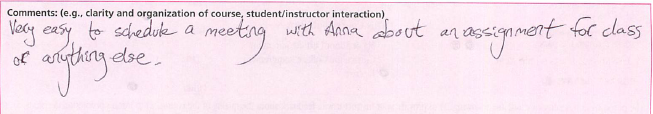 Very easy to schedule a meeting with Anna about assignment for class or anything else.