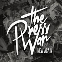 "The Press War - ""New Again"""